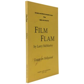 Film Flam: Essays of Hollywood [Uncorrected Proof]. Larry McMurtry