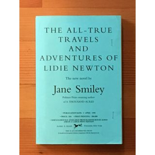 The All-True Travels and Adventures of Lidie Newton [Signed Proof]. Jane Smiley