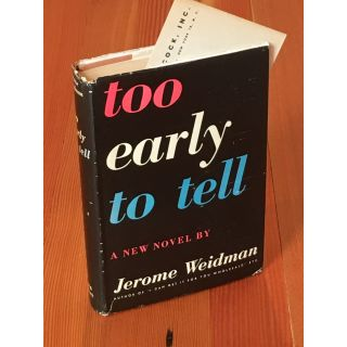 Too Early to Tell. Jerome Weidman