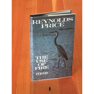 The Use of Fire: Poems. Reynolds Price