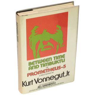 Between Time & Timbuktu or Prometheus-5: A Space Fantasy. Kurt Vonnegut