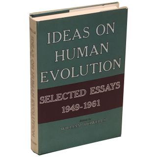 Ideas on Human Evolution: Selected Essays, 1949–1961. W. W. Howells, William White