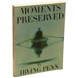 Moments Preserved: Eight Essays in Photographs and Words. Irving Penn