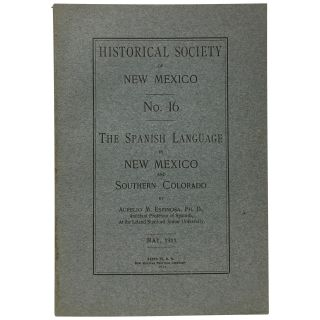 The Spanish Language in New Mexico and Southern Colorado. Aurelio M. Espinosa