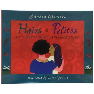 Hairs / Pelitos: A Story in English and Spanish from The House on Mango Street.